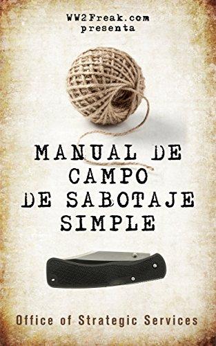 Manual de campo de sabotaje simple (SIN CENSURAR) por Office of Strategic Services