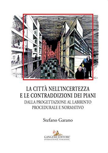 la-citta-nellincertezza-e-le-contraddizioni-dei-piani-dalla-progettazione-al-labirinto-procedurale-e