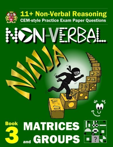 11-non-verbal-reasoning-the-non-verbal-ninja-training-course-book-3-matrices-and-groups-cem-style-pr