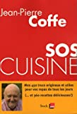 SOS CUISINE/Mes 450 trucs originaux et utiles pour vos repas de tous les jours (. et 360 recettes délicieuses !)