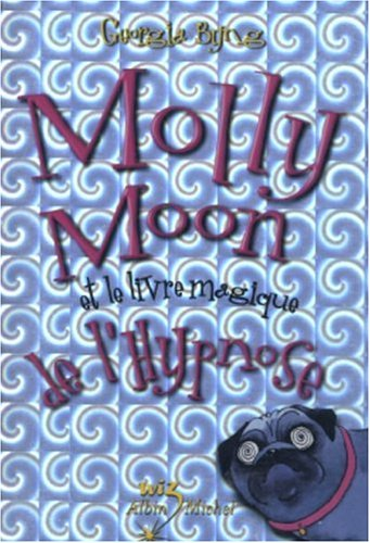 "<a href=""/node/23263"">Molly Moon et le livre magique de l'hypnose</a>"