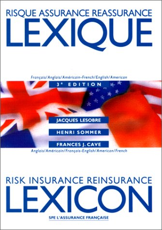 Dictionnaire assurance et réassurance, français-anglais, anglais-français