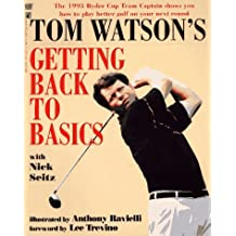 Tom Watson's Getting Back to Basics by Tom Watson (1993-11-01)