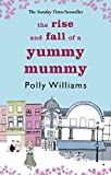 The Rise And Fall Of A Yummy Mummy (English Edition)
