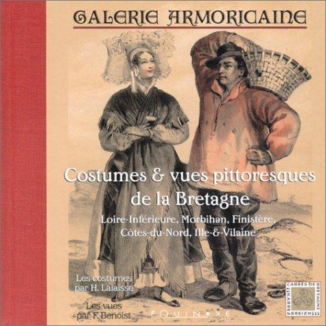 Galerie armoricaine : Costumes & Vues pittoresques de la Bretagne