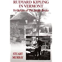 """Rudyard Kipling in Vermont: Birthplace of the """"Jungle Books"""""""