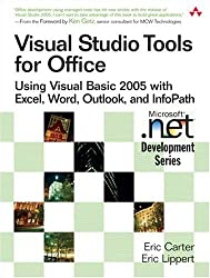 Visual Studio Tools for Office: Using Visual Basic 2005 with Excel, Word, Outlook, and InfoPath: Using VB.Net with Excel, Word, Outlook,and Infopath (Microsoft .Net Development)