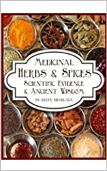 Medicinal Herbs & Spices: Scientific Evidence & Ancient Wisdom (English Edition)