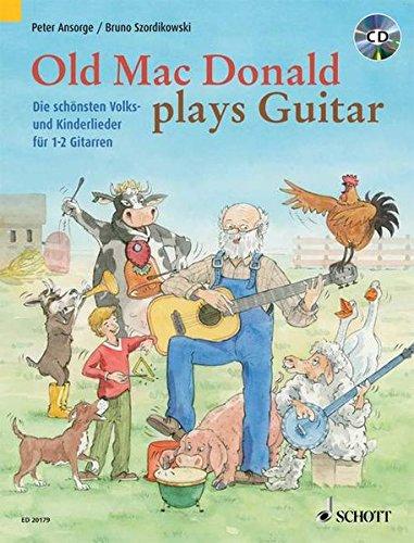 Old Mac Donald plays Guitar: Die schönsten Volks- und Kinderlieder. 1-2 Gitarren. Ausgabe mit CD.