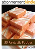 55 Fantastic Fudges (English Edition)
