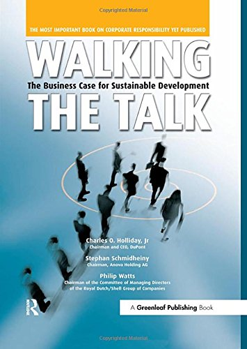Walking the Talk: The Business Case for Sustainable Development por Jr  Charles O. Holliday