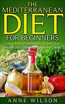 Mediterranean Diet:The Mediterranean Diet for Beginners ...