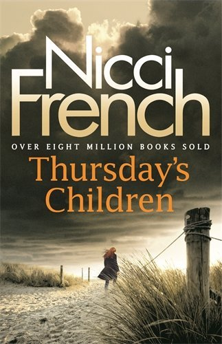 Thursday's Children: A Frieda Klein Novel: Written by Nicci French, 2014 Edition, (Open Market edition) Publisher: Michael Joseph [Paperback]