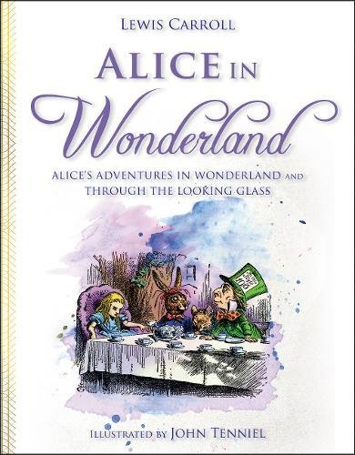 Alice in Wonderland : Alice's adventures in Wonderland and Through the looking-glass
