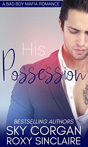 His Possession: A Bad Boy Mafia Romance