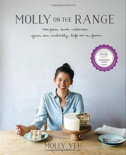 molly-on-the-range-recipes-and-stories-from-an-unlikely-life-on-a-farm