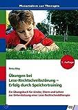 Übungen bei Lese-Rechtschreibstörung - Erfolg durch Speichertraining: Ein Übungsbuch für Kinder, Eltern und Lehrer zur Unterstützung einer Lese-Rechtschreibtherapie (Materialien zur Therapie)