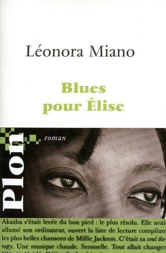 Blues pour Elise : Séquences afropéennes Saison 1 par Léonora Miano