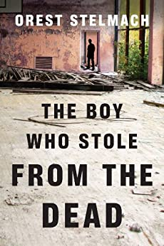 The Boy Who Stole from the Dead (The Nadia Tesla Series Book 2) by [Stelmach, Orest]