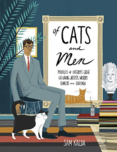 Of Cats and Men: Profiles of History\'s Great Cat-Loving Artists, Writers, Thinkers, and Statesmen (English Edition)