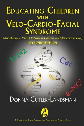 Educating Children with Velo-Cardio-Facial Syndrome: (Also Known as 22q11.2 Deletion Syndrome and DiGeorge Syndrome) (Genetic Syndromes and Communication Disorders)
