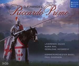 Handel - Riccardo Primo, re d'Inghilterra / Zazzo, Rial, McGreevy, Kammerorchster Basel, Goodwin