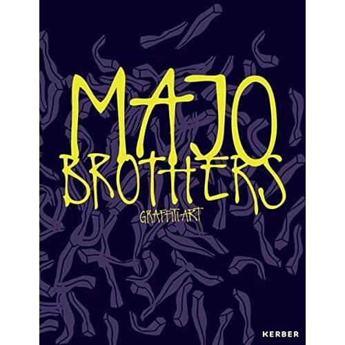 Majo Brothers: Graffiti Art by Marc Hennig (2015-06-29)