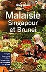 Malaisie, Singapour et Brunei - 2016 par Lonely Planet LONELY PLANET