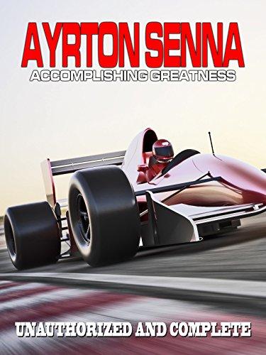 Ayrton Senna: Accomplishing Greatness