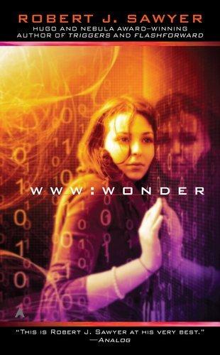WWW (Wonder) by Robert J. Sawyer (2012-03-27)