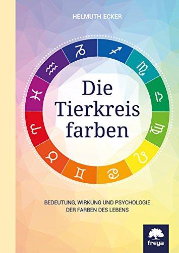 Die Tierkreisfarben: Bedeutung, Wirkung und Psychologie der Farben des Lebens Farbe Astrologie