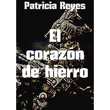 El corazón de hierro (Spanish Edition)