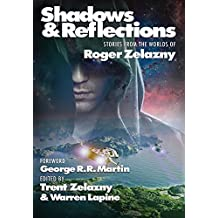 Shadows & Reflections: A Roger Zelazny Tribute Anthology