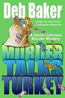 Murder Talks Turkey: Yooper Mystery #3 (A Gertie Johnson Murder Mystery) by [Baker, Deb]
