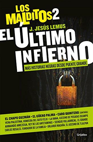 Descargar Libro El último infierno (Los Malditos 2): Más historias negras desde Puente Grande de J. Jesús Lemus