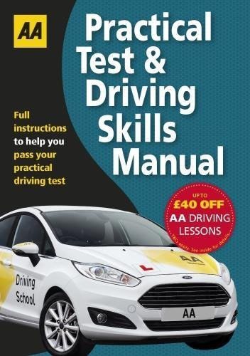 Practical Test & Driving Skills Manual (AA Driving Test Series)