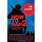 How to Rap 2: Advanced Flow & Delivery Techniques