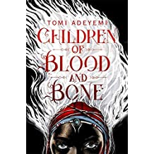 Children of Blood and Bone (Legacy of Orisha)