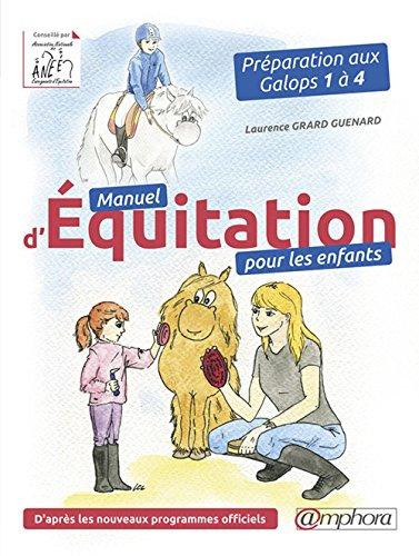 Manuel d'Equitation pour les Enfants - Preparation aux Galops 1 a 4 par Laurence Grard-Guenard
