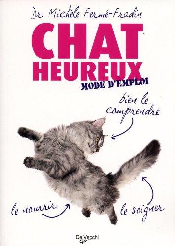 Chat heureux, mode d'emploi par Michèle Fermé-Fradin