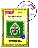 The Saxon King: Script and Score: The Story of Sutton Hoo
