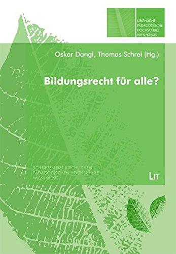 Bildungsrecht für alle? (Schriften der Kirchlichen Pädagogischen Hochschule Wien/Krems)