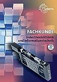 Fachkunde Industrieelektronik und Informationstechnik: Geräte- und Systemtechnik mit Automatisierungstechnik