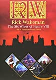Rick Wakeman : The Six Wives Of Henry VIII – Live At Hampton Cou [Reino Unido] [DVD] [Reino Unido]
