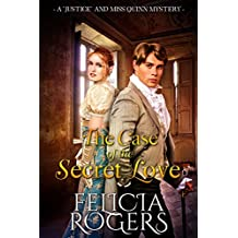 """The Case of the Secret Love (A """"Justice"""" and Miss Quinn Mystery Book 3)"""
