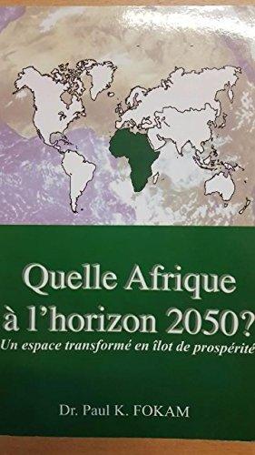 Quelle Afrique  l'horizon 2050 ? Un espace transform en lot de prosprit
