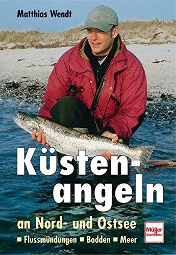 Küstenangeln an Nord- und Ostsee: Flussmündungen - Bodden - Meer (Barsch Fliegenfischen)