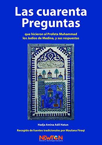 Las Cuarenta Preguntas que Hicieron al Profeta Muhammad los Judios de Medina, y sus Respuestas