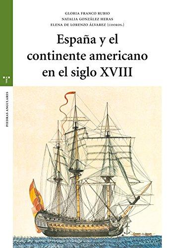 España y el continente Americano en el siglo XVIII (Estudios Históricos La Olmeda) por Gloria Franco Rubio