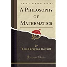 A Philosophy of Mathematics (Classic Reprint)